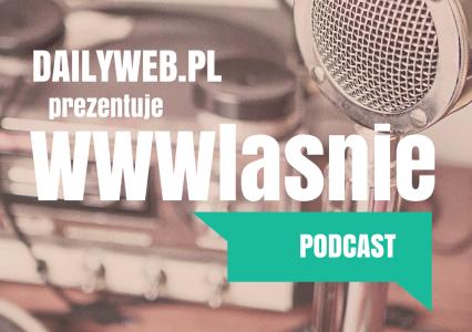 DailyWeb: WWWłaśnie Podcast #4 Uncut
