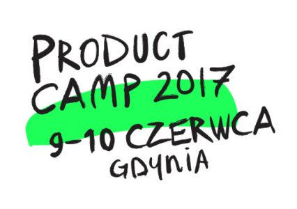 Byliśmy na świetnym wydarzeniu. Product Camp 2017 – relacja!