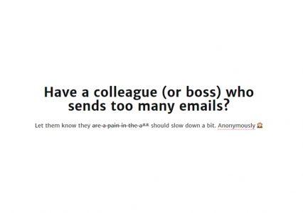 Znasz osoby, które wysyłają zbyt wiele maili? Powiedz im o tym. Anonimowo.