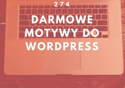 274 najciekawsze i darmowe motywy do WordPress w 2017 roku