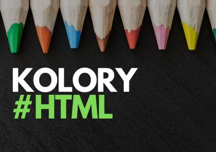 Kolory HTML – czyli pełny przewodnik po kolorach i paletach kolorów w Internecie