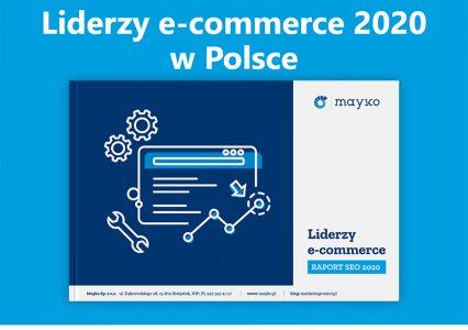 Liderzy e-commerce 2020: najnowszy raport SEO od Mayko